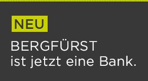 BERGFÜRST entwickelt als erstes FinTech-Unternehmen mit Bank-Lizenz Finanzierungsmodelle der Zukunft