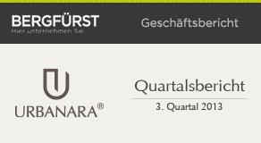 Update zu unserem Emittenten: Quartalsbericht zum 3. Quartal 2013 von URBANARA
