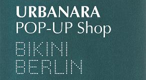 URBANARA goes BIKINI BERLIN – Eröffnung der URBANARA Box am 16. Mai