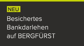 Neuzugang in unserer Produktpalette: Besichertes Bankdarlehen